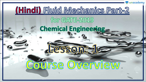 Course Outline | Fluid Mechanics Part-1 for GATE Chemical