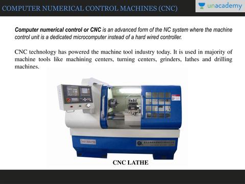 Computer numerical control machines (CNC Machines)
