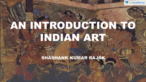 Introduction to Indian Art and Architecture