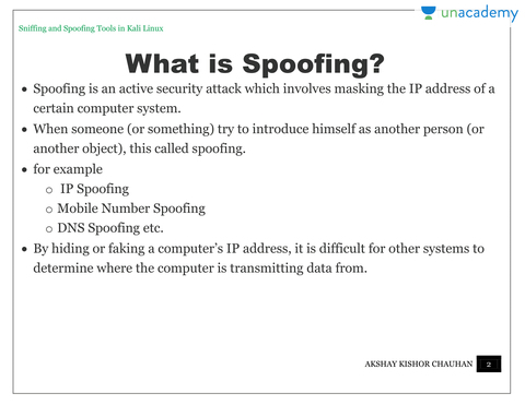 spoofing and sniffing Spoofing and sniffing are types of cyber attacks in simple words, 1 spoofing means to pretend to be someone else 2 sniffing means to illegally listen into another's conversation to be more technical, consider a lan having computers a, b and c.