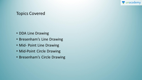 Algorithms on Line Drawing and Circle Drawing - Unacademy